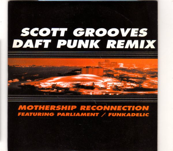 Scott Grooves – Mothership Reconnection (Daft Punk Remix) – CDS